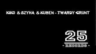KIKO & Szyha & Kuben - Twardy Grunt