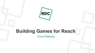 Roblox Developer Conference 2018 - Building Games for Reach