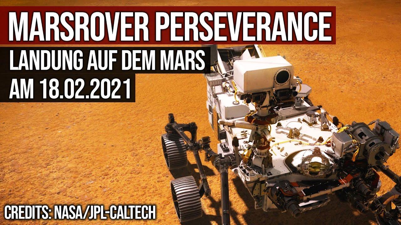 Mars Rover Perseverance - Landung auf dem Mars am 18.02.2021