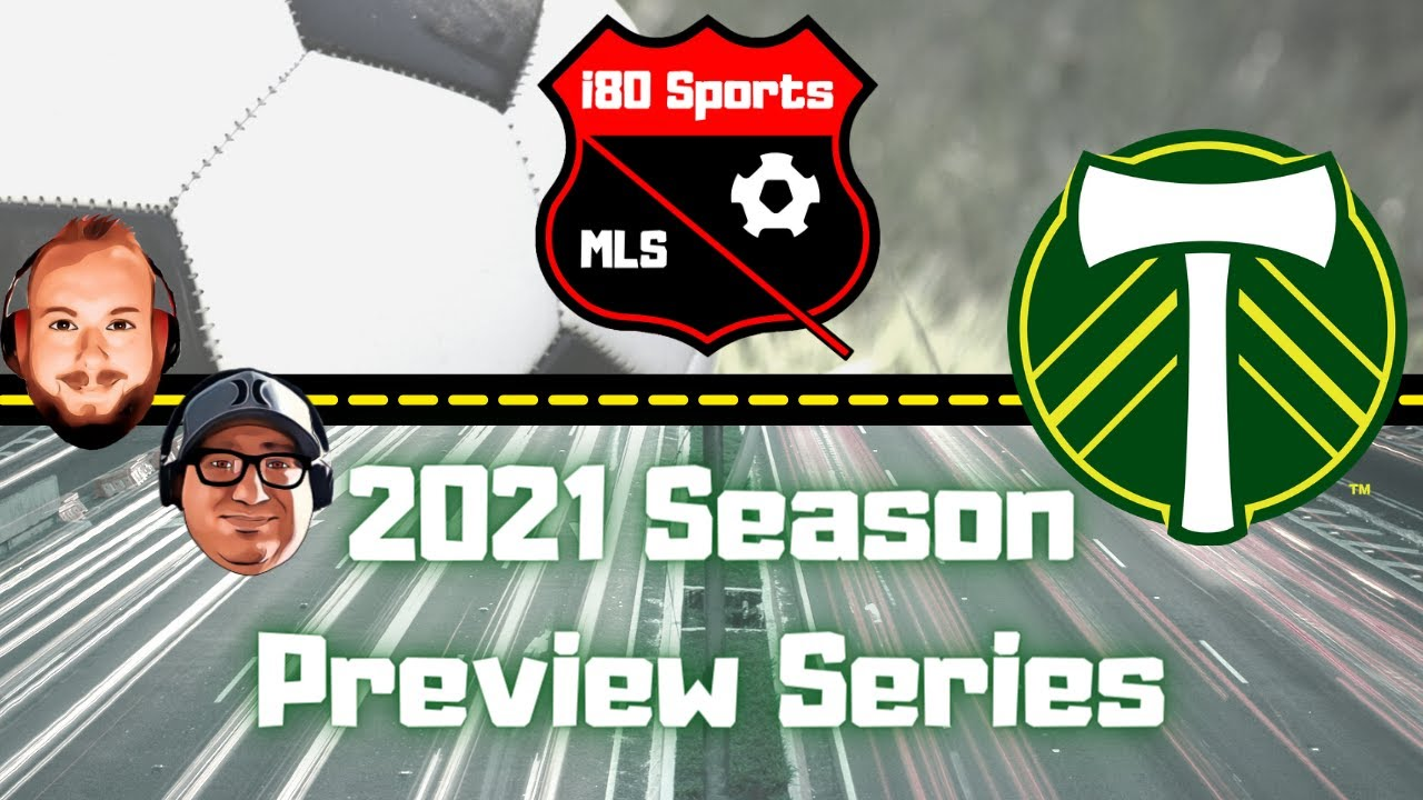 Portland Timbers Season Preview 2021 with Sam Svilar from Stumptown Footy