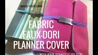 Make Your Own Fabric FauxDori Planner Cover