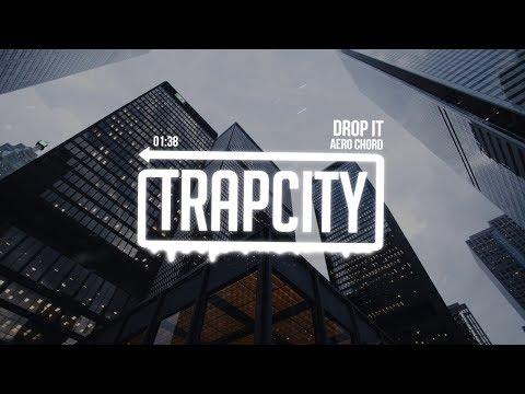 Aero Chord - Drop It | [1 Hour Version]