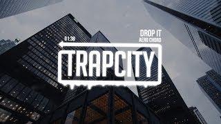Aero Chord - Drop It   [1 Hour Version]