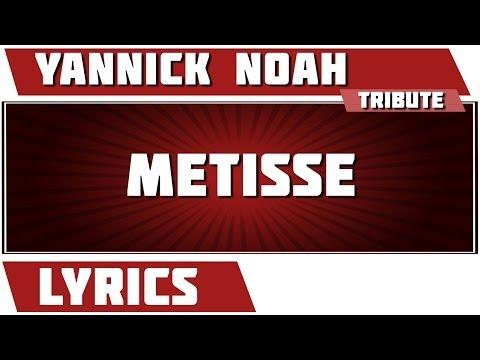 Paroles  Metisse - Yannick Noah  tribute