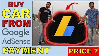 BUY CAR FROM GOOGLE ADSENSE MONEY ? Total Earning From Google Adsense - WEB BEAST TALKS