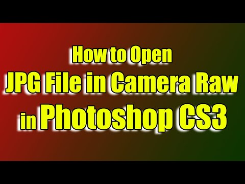 How To Open JPG File In Camera Raw In Photoshop CS3