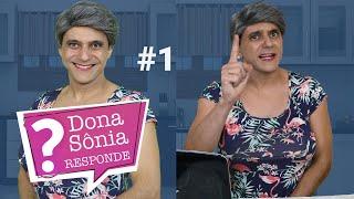 DONA SÔNIA RESPONDE #1