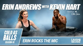 Erin Andrews Wants It All And Deserves It, Too | Cold As Balls | Laugh Out Loud Network