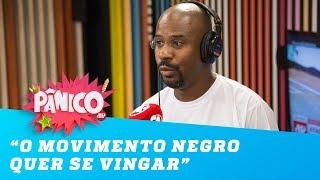 'O movimento negro não quer resolver, quer se vingar', diz Paulo Cruz thumbnail
