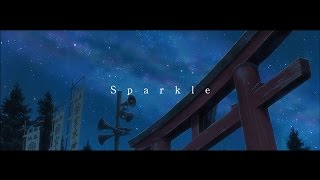 スパークル [original ver.] -Your name. Music Video edition- 予告編 ...