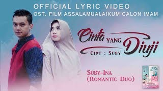 "Official Lyric Video ""CINTA YANG DIUJI"" - Suby-Ina (Romantic Duo) 