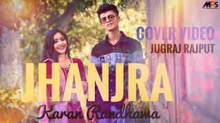 Jhanjra : Karan Randhawa (Cover Song) Jugraj Rajput   Latest Punjabi Song 2020   Mr. Pendu Sukh