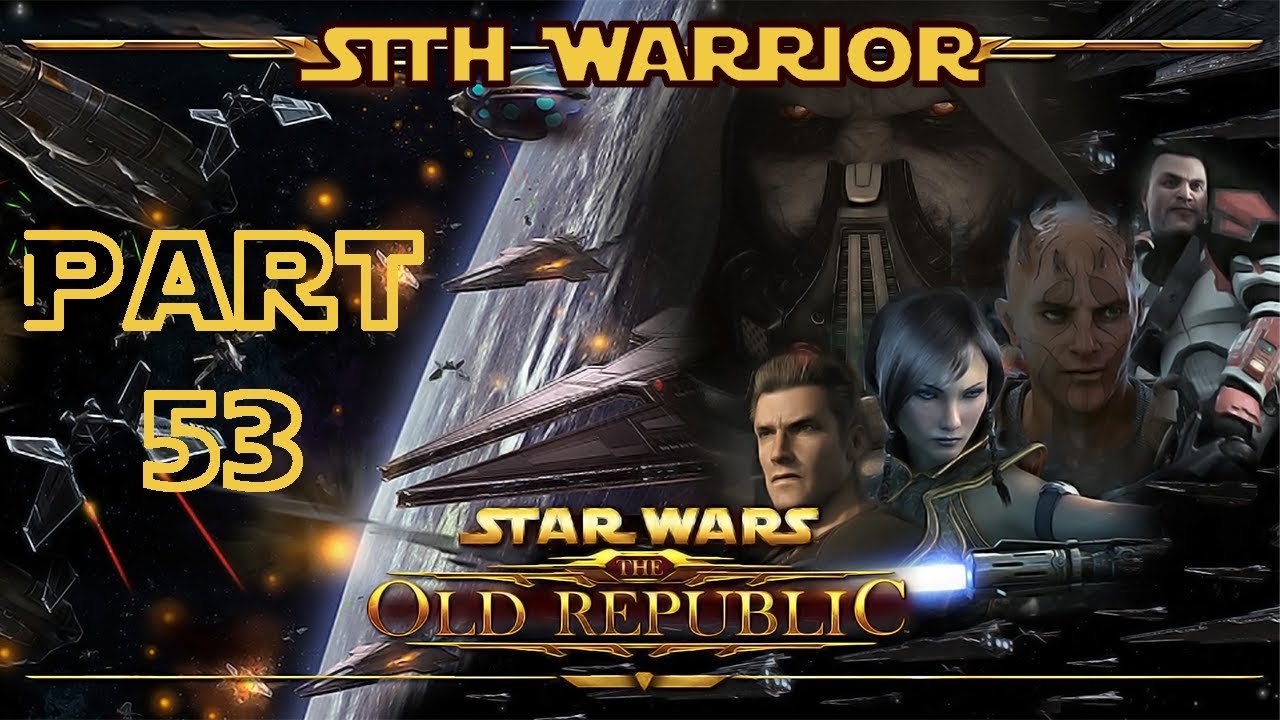 Star Wars The Old Republic Sith Warrior Walkthrough Part 53