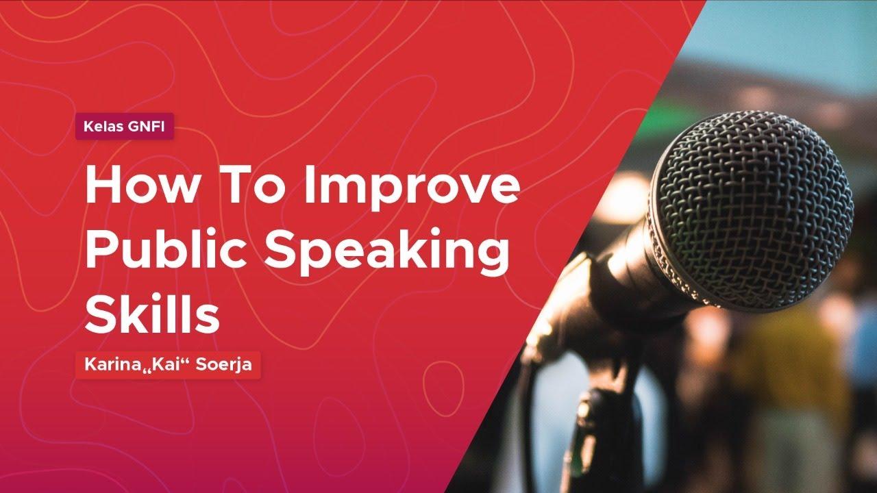 Kelas GNFI: How To Improve Public Speaking Skills