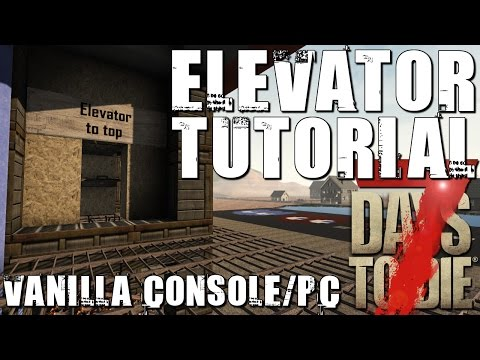 7 days to die tutorial | ps4 xbox pc | Vanilla elevator