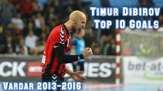 Top 10 Goals Timur Dibirov | Vardar 2013-2016 HD