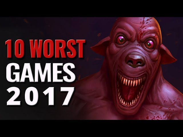 10 Worst Games of 2017