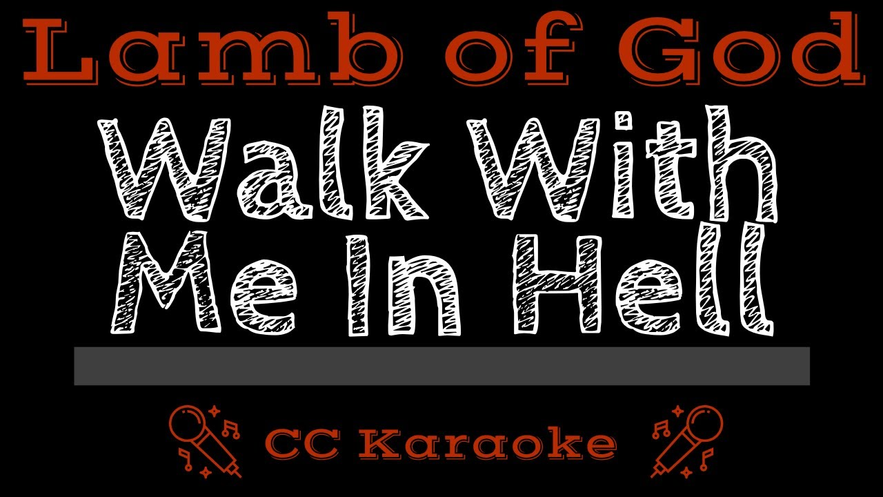 Lamb Of God:Walk With Me In Hell Lyrics | LyricWiki ...