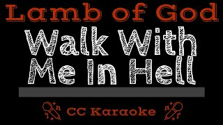 Lamb of God Walk With Me In Hell CC Karaoke Instrumental