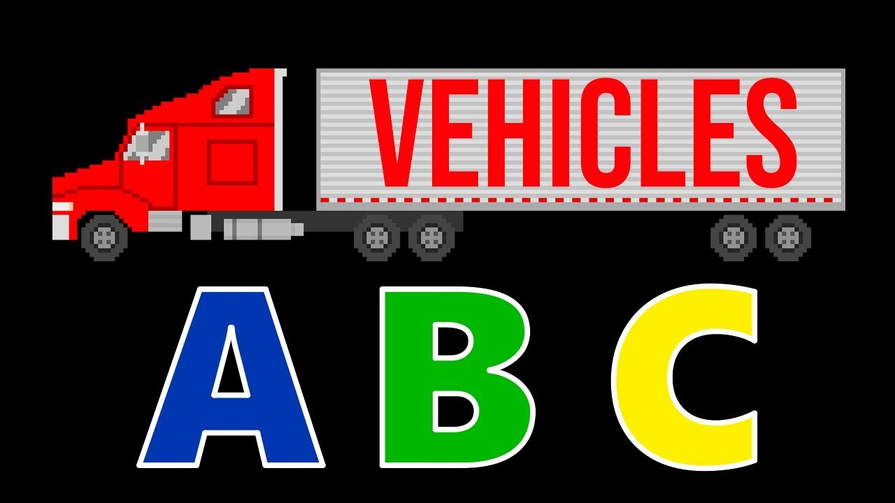 Vehicles Abc Song Learn The Alphabet With Street