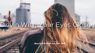 Drivin With Your Eyes Closed 🚘 Zara Larsson / Sia Type Beat [By Robodruma & Radio Paint]