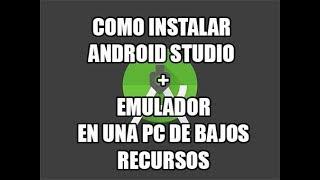 Instalando Android Studio + Emulador [EN PC DE BAJOS RECURSOS😱].
