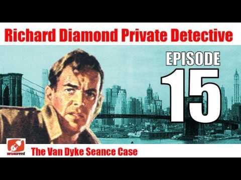 Richard Diamond Private Detective - 15 - The Van Dyke Seance Case - Crime Drama