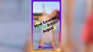 Most covered KPOP artists of August | amazer chart