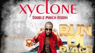Xyclone - Run Di Place [Double Punch Riddim] December 2017