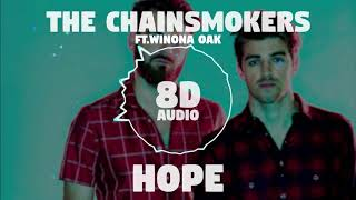 The Chainsmokers - Hope ft. Winona Oak | 8D Audio 🎧|| Dawn of Music ||