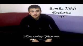 ZauR AşiQ - BomBa Kimi [2012] Exclusive 2012 Xit MeyXanasi