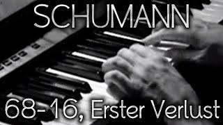 Robert SCHUMANN: Op. 68, No. 16 (Erster Verlust)