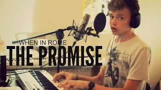 When In Rome - The Promise (Cover by Charlie Green)