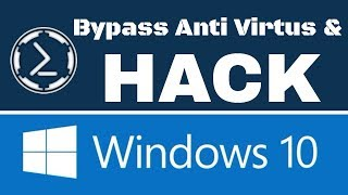 Bypassing Anti-Virtus & Hacking Windows 10 Using Empire