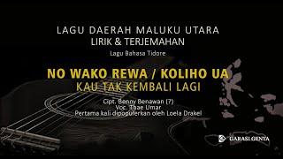 Download lagu NO WAKO REWA/NO KOLIHO UA Lagu daerah Maluku Utara_Bahasa Tidore_Lirik & Terjemahannya
