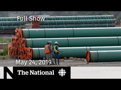 CBC News: The National: LIVE: The National for May 24, 2019 — Passenger Rights, Pipeline Decision, Cindy Gladue