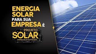 Energia Solar para sua Empresa é Projeto Solar
