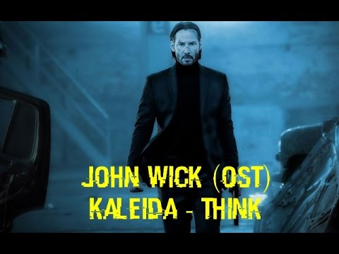 John Wick (OST) - Kaleida - Think