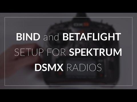 Bind and Betaflight Spektrum DSMX Setup