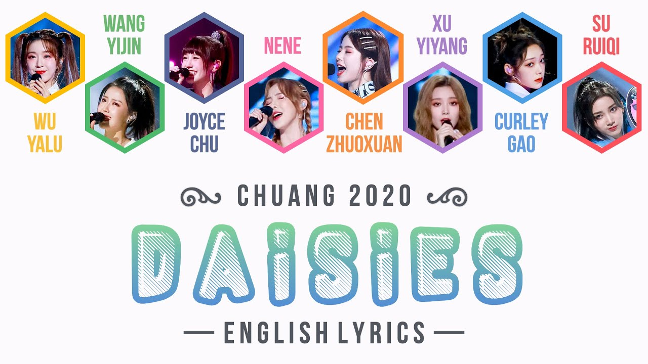 Produce Camp 2020/Chuang 2020 (创造营) — Daisies (English Lyrics)