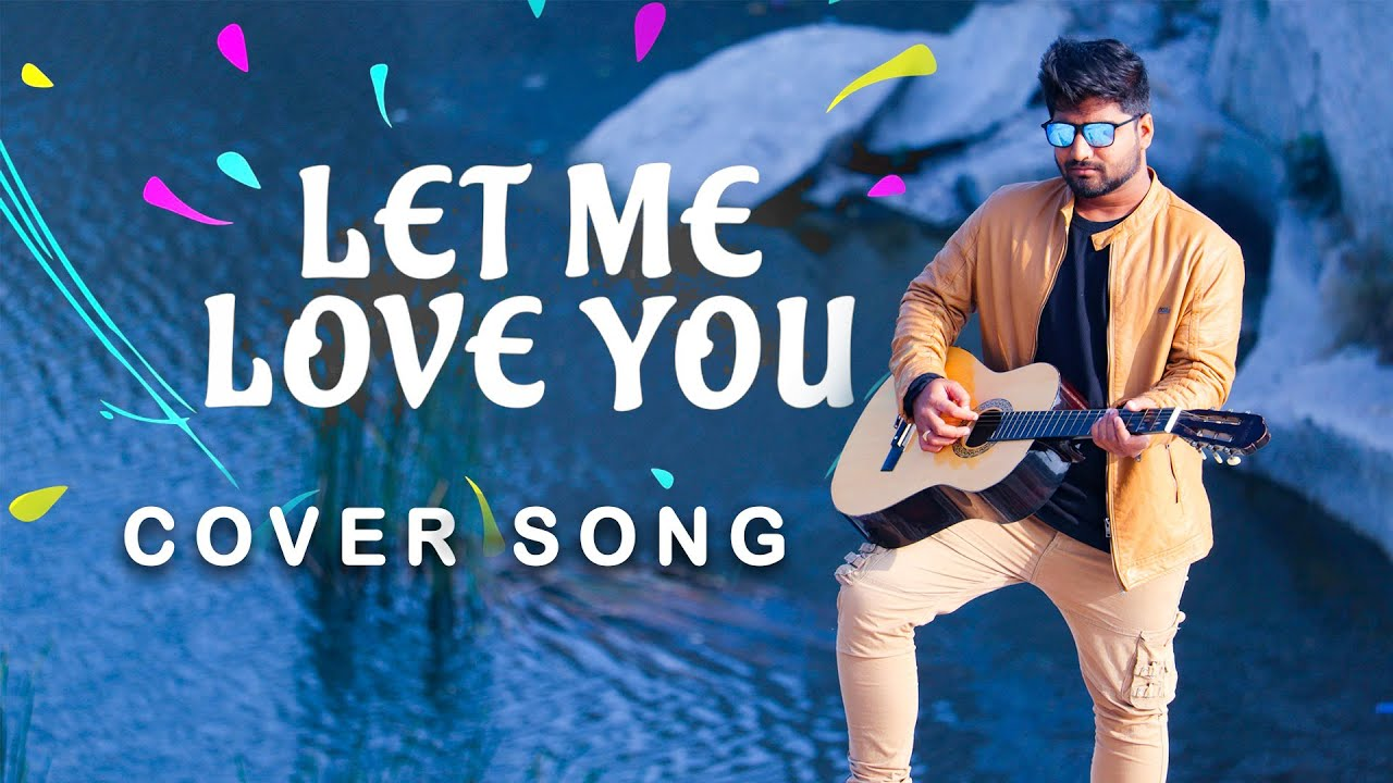 Let Me Love You Cover Song - DJ Snake ft. Justin Bieber (Cover By Harish Harry)