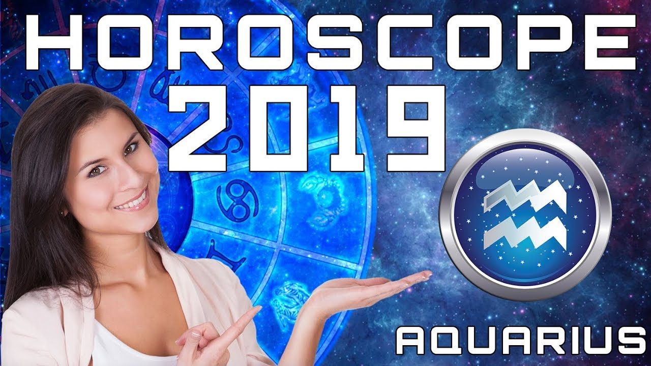 Aquarius Horoscope 2019 Predictions
