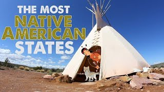 The 10 MOST NATIVE AMERICAN STATES in AMERICA