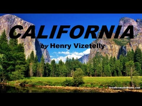 CALIFORNIA by Henry Vizetelly- FULL AudioBook | Greatest Audio Books