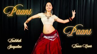 Badshah - Paani Paani Dance Jacqueline Fernandez Aastha Gill Cover / Choreography by Tapti Jain