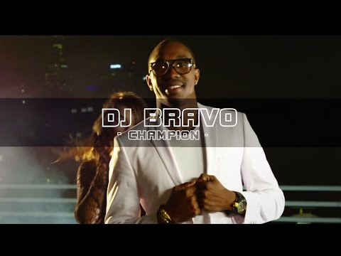 Dwayne DJ Bravo   Champion Official Song...