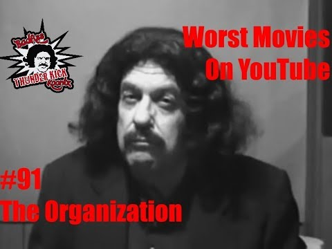 "Worst Movies On YouTube #91- ""The Organization"" Review"