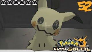 Pokémon Ultra Soleil  ~ Mimiqui, le Dominant?! ~ Épisode 52!