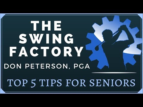 5 SWING TIPS FOR SENIOR GOLFERS