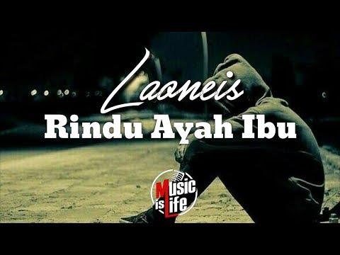 Laoneis Band - Rindu Ayah Ibu (Kini Aku Baru Mengerti Bagaimana Cari Nafkah Sendiri)🎵[Lirik]